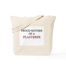 Proud Mother Of A PLASTERER Tote Bag