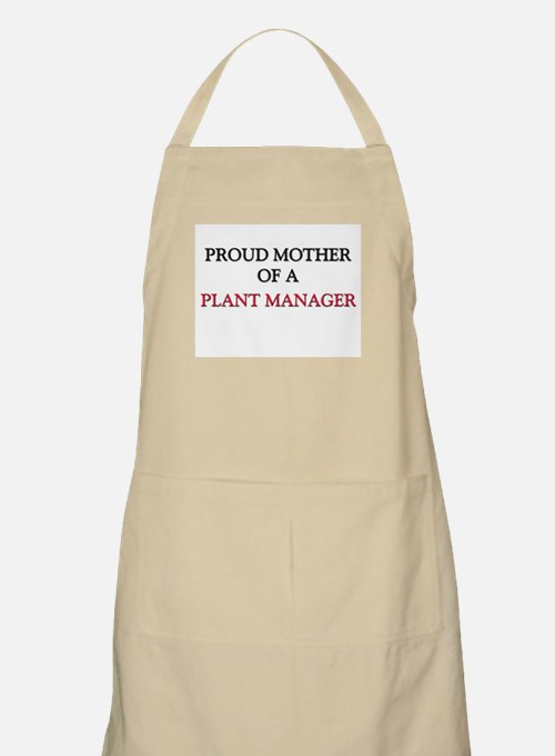 Proud Mother Of A PLANT MANAGER BBQ Apron
