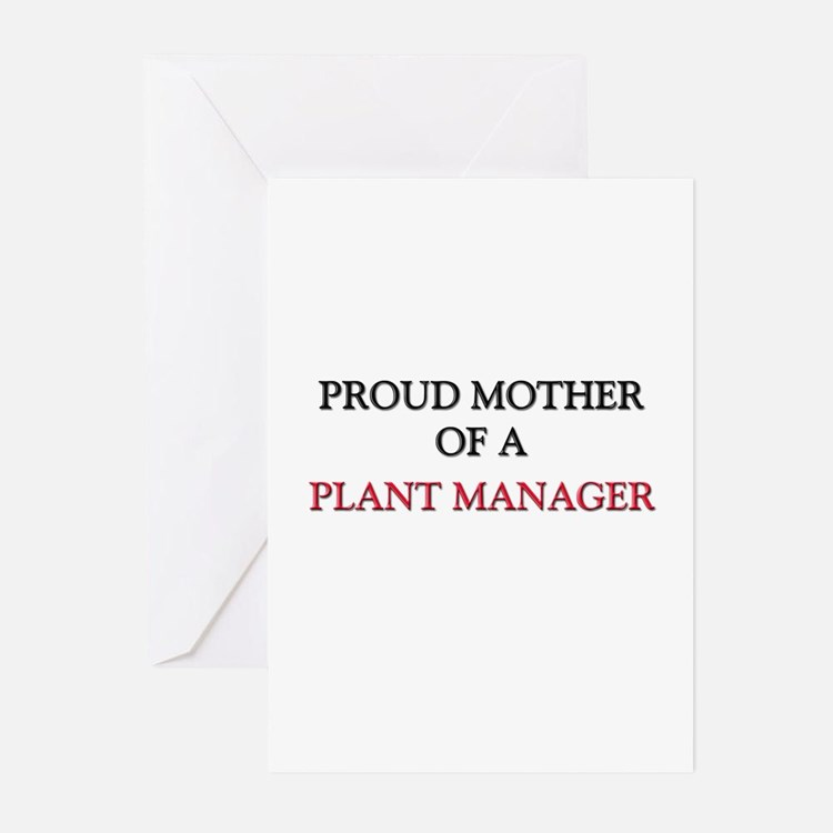 Proud Mother Of A PLANT MANAGER Greeting Cards (Pk