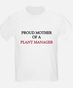 Proud Mother Of A PLANT MANAGER T-Shirt