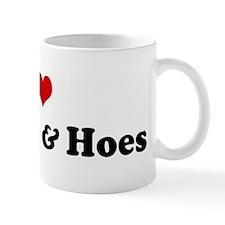 I Love Bitches & Hoes Mug