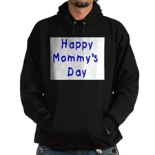 happy Mommy's Day Hoodie