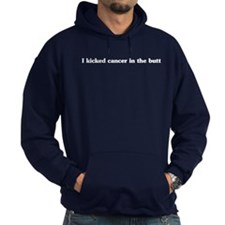 I kicked cancer in the butt Hoodie