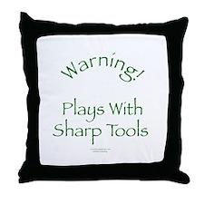 Warning - Sharp Tools Throw Pillow