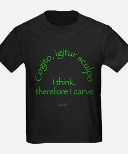I Think, Therefore I Carve T