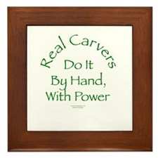 Real Carvers Do It By Hand, w/ Power Framed Tile