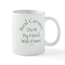Real Carvers Do It By Hand, w/ Power Mug
