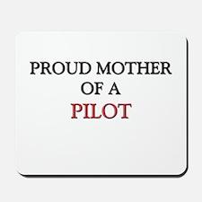 Proud Mother Of A PILOT Mousepad