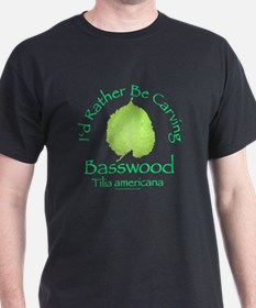 Rather Be Carving Basswood 2 T-Shirt