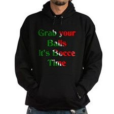 Grab your Balls. It's Bocce T Hoodie