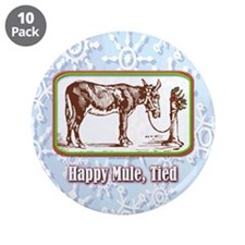 """Happy Mule, Tied... 3.5"""" Button (10 pack)"""