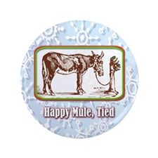 """Happy Mule, Tied... 3.5"""" Button (100 pack)"""