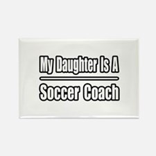 """Daughter..Soccer Coach"" Rectangle Magnet"