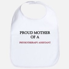 Proud Mother Of A PHYSIOTHERAPY ASSISTANT Bib
