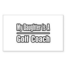 """My Daughter..Golf Coach"" Rectangle Decal"