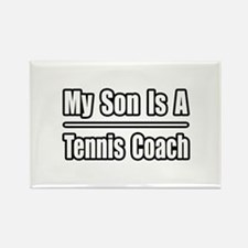 """My Son..Tennis Coach"" Rectangle Magnet"