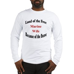 Land of the free Marine Wife Long Sleeve T-Shirt
