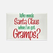 Who Needs Santa I've Got Gramps Rectangle Magnet