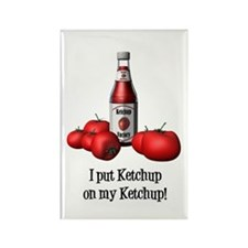 Ketchup on my Ketchup Rectangle Magnet