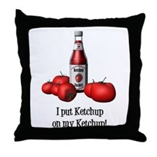 Ketchup on my Ketchup Throw Pillow