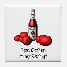 Ketchup on my Ketchup Tile Coaster