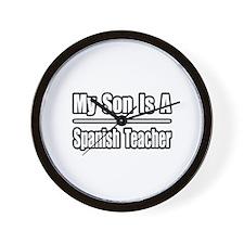 """""""My Son..Spanish Teacher"""" Wall Clock"""