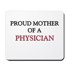 Proud Mother Of A PHYSICIAN Mousepad