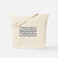 """""""My Son...Music Teacher"""" Tote Bag"""