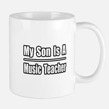 """My Son...Music Teacher"" Mug"