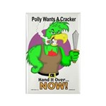 Polly Wants A Cracker Rectangle Magnet