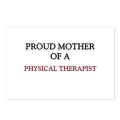 Proud Mother Of A PHYSICAL THERAPIST Postcards (Pa