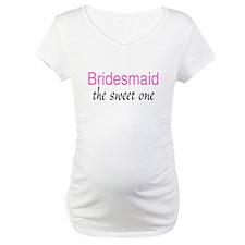 Bridesmaid (The Sweet One) Shirt