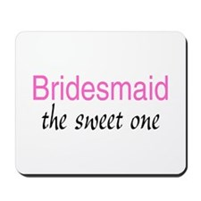 Bridesmaid (The Sweet One) Mousepad