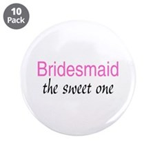"Bridesmaid (The Sweet One) 3.5"" Button (10 pack)"