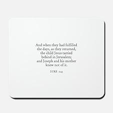 LUKE  2:43 Mousepad