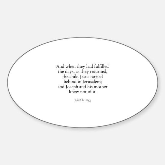 LUKE 2:43 Oval Decal