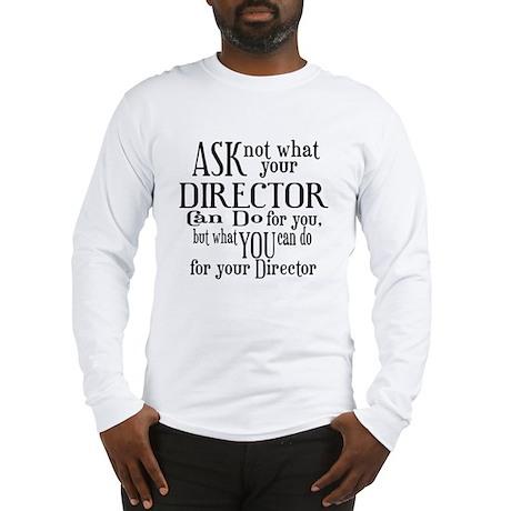 Ask Not Director Long Sleeve T-Shirt