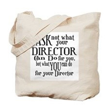 Ask Not Director Tote Bag