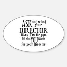 Ask Not Director Oval Decal