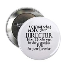 "Ask Not Director 2.25"" Button"