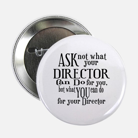 """Ask Not Director 2.25"""" Button"""