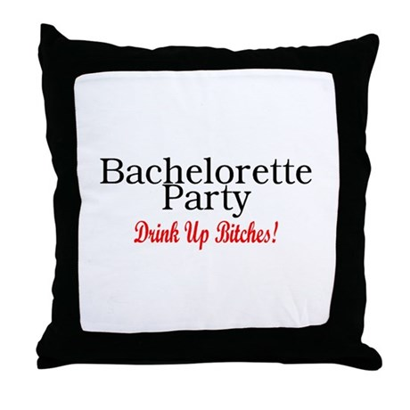 Bachelorette Party (Drink Up Bitches) Throw Pillow