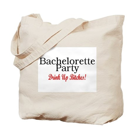Bachelorette Party (Drink Up Bitches) Tote Bag