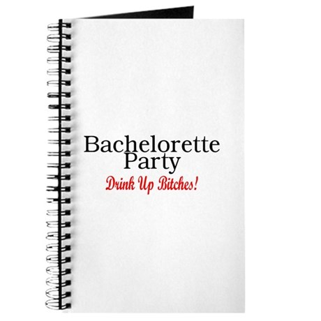 Bachelorette Party (Drink Up Bitches) Journal