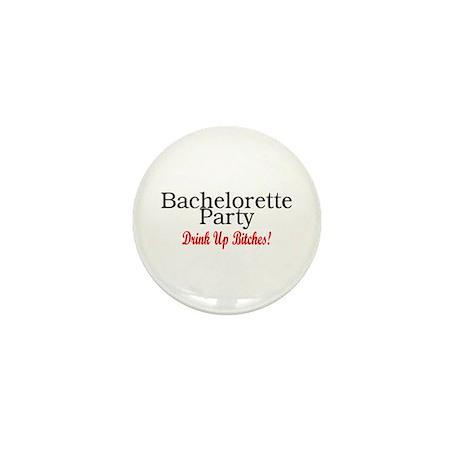 Bachelorette Party (Drink Up Bitches) Mini Button