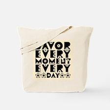 SAVOR EVERY MOMENT Tote Bag