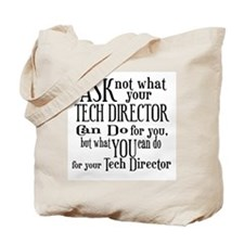 Ask Not Tech Director Tote Bag