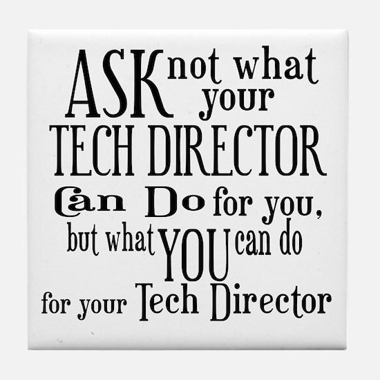 Ask Not Tech Director Tile Coaster