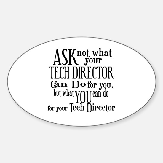 Ask Not Tech Director Oval Decal