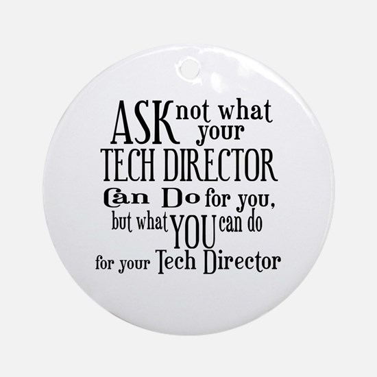Ask Not Tech Director Ornament (Round)